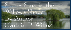 Cynthia P. Willow Books - Stories Spun in the Shade